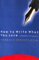 How to Write What you Love & Make a Living at It
