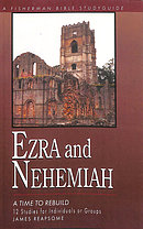 Ezra and Nehemiah: Rebuilding Lives of Faith
