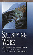 Satisfying Work: Christian Living from Nine to Five
