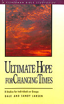 Ultimate Hope for Changing Times: 8 Studies for Individuals or Groups