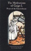 The Meditations of Guigo I: Prior of the Charterhouse