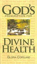 Gods Prescription For Divine Healing
