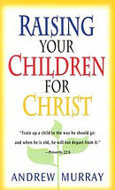 Raising Your Children For Christ Pb