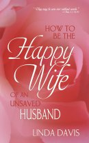 How To Be Happy The Happy Wife Of An Uns