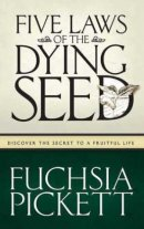 Five Laws of the Dying Seed: Discovering the Secret to a Fruitful Life