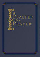 A Psalter for Prayer: An Adaptation of the Classic Miles Coverdale Translation
