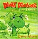 Dinky Dinosaur: Who's My Friend?