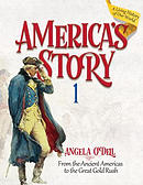 America's Story Vol. 1 (Student): From the Ancient Americas to the Great Gold Rush