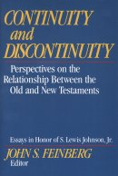 Continuity and Discontinuity: Perspectives on the Relationship Between the Old and New Testaments