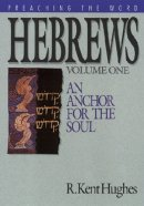 Hebrews Vol. 1: Preaching the Word Commentary