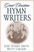 Great Christian Hymn Writers