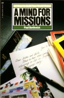 A Mind for Missions: 10 Ways to Build Your World Vision