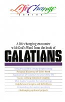 LifeChange Galatians: A Life-Changing Encounter with God's Word