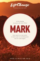 LifeChange Mark :A Life-Changing Encounter with God's Word