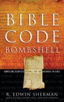 Bible Code Bombshell: Compelling Scientific Evidence That God Authored the Bible