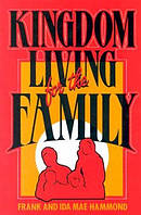 Kingdom Living For The Family