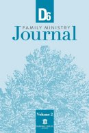 D6 Family Ministry Journal Volume 2