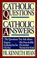 Catholic Questions, Catholic Answers
