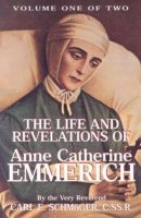 Emmerich, Anne Catherine, Life of, 1774-1824