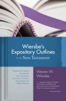 Wiersbe's Exposition Outlines the New Testament