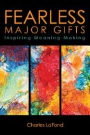 Fearless Major Gifts: Inspiring Meaning-Making