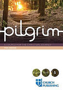Pilgrim - The Creeds: A Course for the Christian Journey