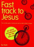 Fast Track to Jesus, the Gospel of Mark