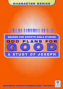 God Plans for Good: A Study of Joseph (Geared for Growth: Characters)