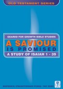 A Saviour Is Promised: A Study of Isaiah 1-39 (Bible Study Guide)