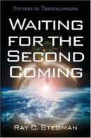 Waiting for the Second Coming : Thess: Studies in Thessalonians