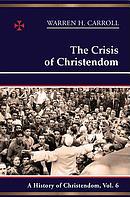 The Crisis of Christendom