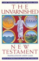 The Unvarnished New Testament