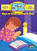 52 Ways To Teach Children To Pray