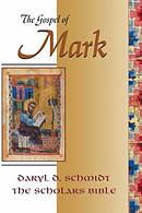 GOSPEL OF MARK SCHOLARS BIBLE 1