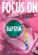 Focus on Baptism