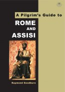 Pilgrim's Guide to Rome and Assisi, A