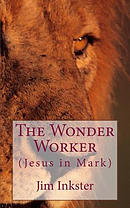 The Wonder Worker: Jesus in the Book of Mark