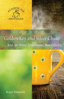 Golden Key and Silver Chain: ... and 30 Other Bible-Based Meditations