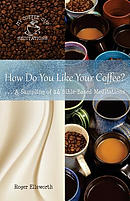 How Do You Like Your Coffee?: ... a Sampling of 14 Bible-Based Meditations