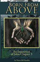 Born from Above: An Exposition of John Chapter 3