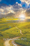 The Gift of Unconditional Love: Fulfilling the Spiritual Dimension of Life