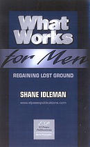 What Works for Men: Regaining Lost Ground