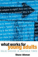 What Works for Young Adults: Solid Choices in Unstable Times