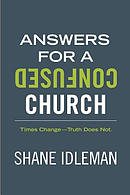 Answers for a Confused Church: Times Change-Truth Does Not