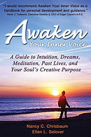 Awaken Your Inner Voice: A Guide to Intuition, Dreams, Meditation, Past Lives, and Your Soul's Creative Purpose