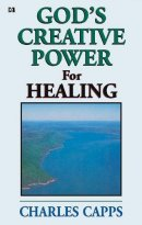 Gods Creative Power For Healing