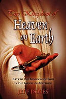 The Kingdom of Heaven on Earth: Keys to the Kingdom of God in the Gospel of Matthew
