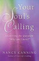 Your Soul's Calling: Answering the Question Why Am I Here?