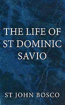 The Life  of  St Dominic Savio