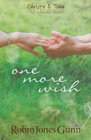 One More Wish (Christy & Todd: The Married Years V3)